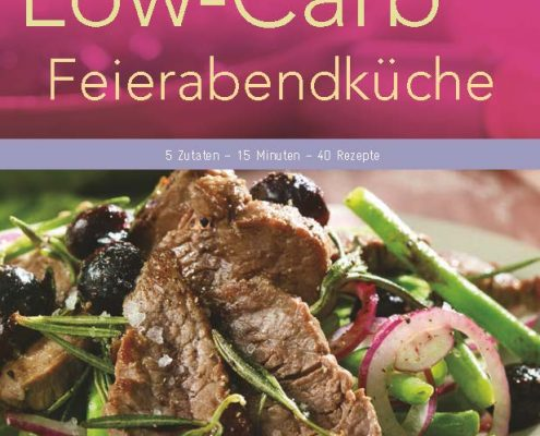 Low-Carb Feierabendküche